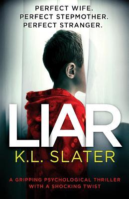 Liar: A gripping psychological thriller with a shocking twist - Slater, K L