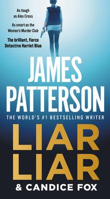 Liar Liar - Patterson, James, and Fox, Candice