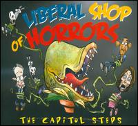 Liberal Shop of Horrors - The Capitol Steps