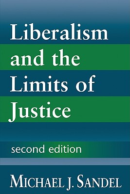 Liberalism and the Limits of Justice - Sandel, Michael J, and Michael J, Sandel
