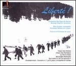 Liberté! - Eric Aubier (trumpet); Lyon Chorus Soloists; Roustem Saitkoulov (piano); Choeurs de Lyon (choir, chorus); Orchestre des Pays de Savoie; Nicolas Chalvin (conductor)