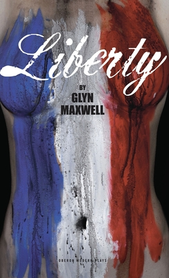 Liberty - Maxwell, Glyn (Adapted by)