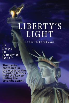 Liberty's Light - Evans, Robert, and Evans, Lori