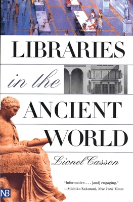 Libraries in the Ancient World - Casson, Lionel, Professor