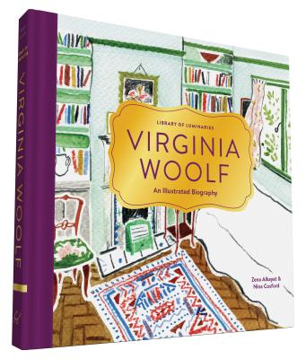 Library of Luminaries: Virginia Woolf: An Illustrated Biography - Alkayat, Zena