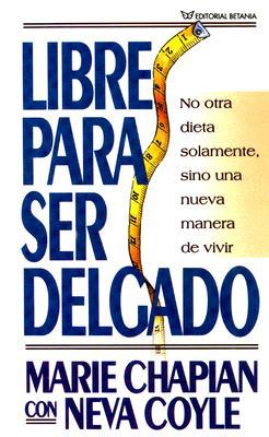 Libre Para Ser Delgado - Chapian, Marie