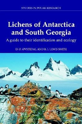 Lichens of Antarctica and South Georgia: A Guide to Their Identification and Ecology - Ovstedal, D O