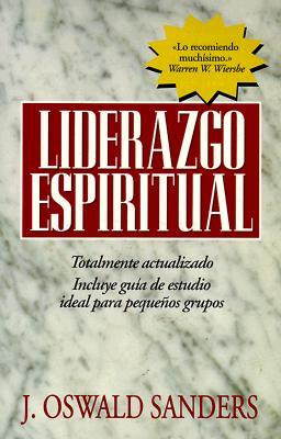 Liderazgo Espiritual: Ed. Revisada - Sanders, J Oswald
