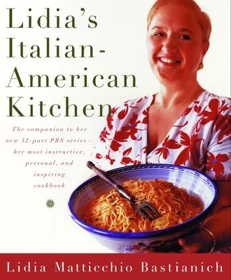 Lidia's Italian-American Kitchen - Bastianich, Lidia Matticchio