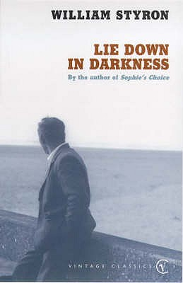 Lie Down in Darkness - Styron, William