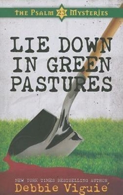 Lie Down in Green Pastures - Viguie, Debbie