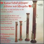 Lieder, lustick zu Syngen, zu Fleiten und Schwegelen