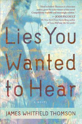 Lies You Wanted to Hear - Thomson, James Whitfield