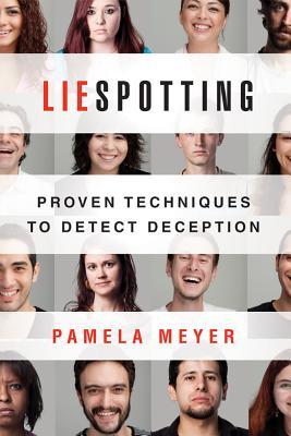 Liespotting: Proven Techniques to Detect Deception - Meyer, Pamela