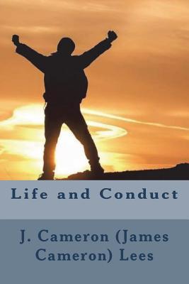 Life and Conduct - Lees, J Cameron (James Cameron)
