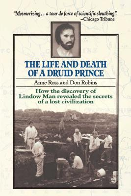 Life and Death of a Druid Prince - Ross, Anne, and Robins, Don