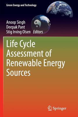 Life Cycle Assessment of Renewable Energy Sources - Singh, Anoop (Editor)