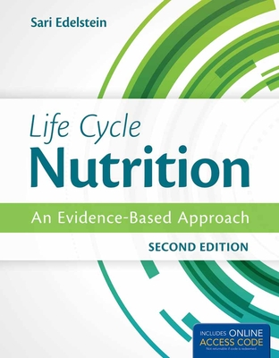 Life Cycle Nutrition: An Evidence-Based Approach - Edelstein, Sari