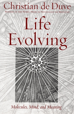 Life Evolving: Molecules, Mind and Meaning - De Duve, Christian R