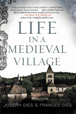 Life in a Medieval Village - Gies, Frances, and Gies, Joseph