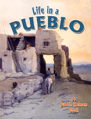 Life in a Pueblo - Bishop, Amanda, and Kalman, Bobbie