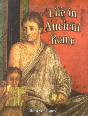 Life in Ancient Rome - Mehta-Jones, Shilpa