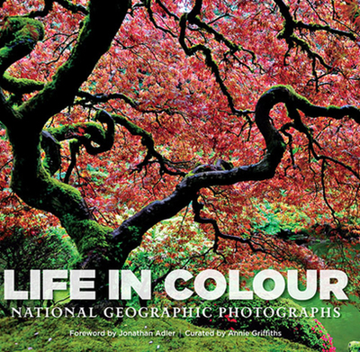 Life in Color: National Geographic Photographs - Griffiths, Annie (Editor), and Adler, Jonathan (Foreword by)