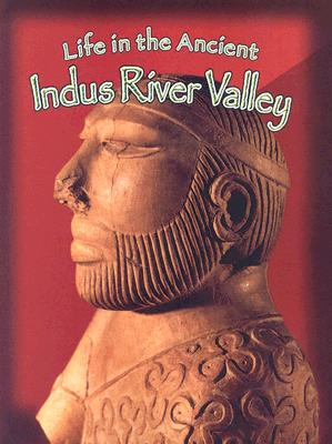Life in the Ancient Indus River Valley - Richardson, Hazel