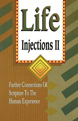 Life Injections II: Further Connections of Scripture to the Human Experience - Zajac, Richard E, and Stanton, William G (Foreword by)