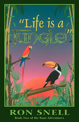 Life Is a Jungle: Second Edition - Snell, Ron