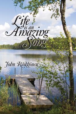 Life Is an Amazing Song - Raikkonen, MR John