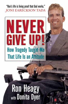 Life is an Attitude: How Tragedy Taught Me That Life is an Attitude - Heagy, Ron, and Dyer, Donita