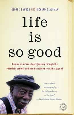 Life Is So Good - Dawson, George, and Glaubman, Richard