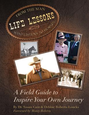 Life Lessons from the Man Who Listens to Horses - Cain, Susan, Dr., and Roberts-Loucks, Debbie