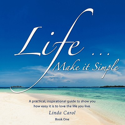 Life...: Make It Simple - Carol, Linda