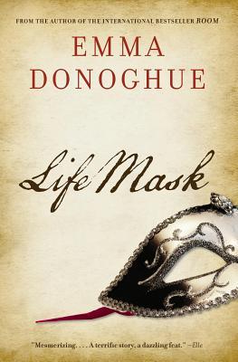 Life Mask - Donoghue, Emma, Professor