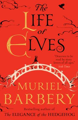 Life of Elves - Barbery, Muriel, and Anderson, Alison (Translated by)