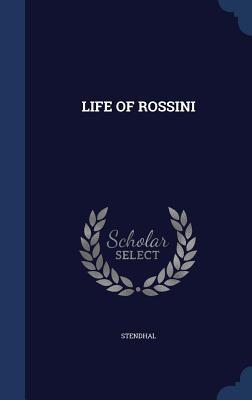 Life of Rossini - Stendhal, Stendhal