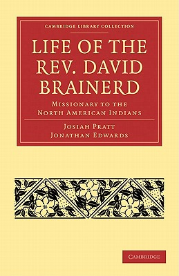 Life of the REV. David Brainerd: Missionary to the North American Indians - Pratt, Josiah