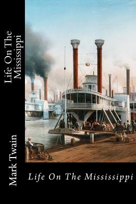 Life on the Mississippi - Twain, Mark, and Bookstore (Editor)