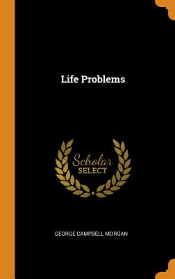 Life Problems - Morgan, George Campbell