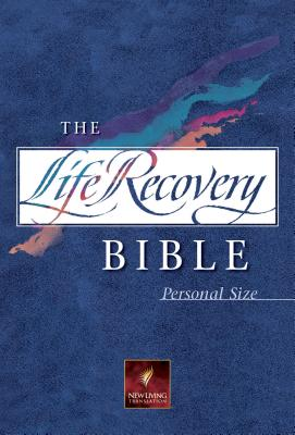 Life Recovery Bible-Nlt-Personal - Stoop, David A, Dr. (Editor), and Arterburn, Stephen (Editor)