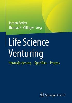 Life Science Venturing: Herausforderung Spezifika Prozess - Becker, Jochen (Editor)