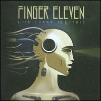 Life Turns Electric - Finger Eleven