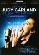 Life with Judy Garland: Me and My Shadows - Robert Allan Ackerman
