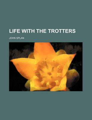 Life with the Trotters - Splan, John