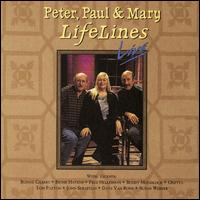 LifeLines Live - Peter, Paul and Mary