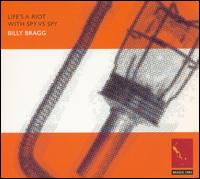 Life's a Riot with Spy vs Spy [Bonus Disc] - Billy Bragg