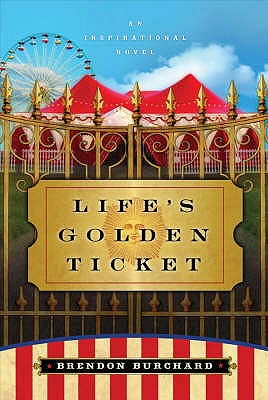 Life's Golden Ticket: An Inspriational Novel - Burchard, Brendon