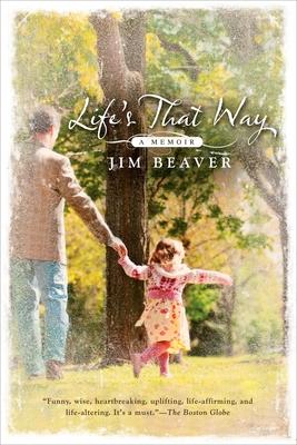 Life's That Way - Beaver, Jim